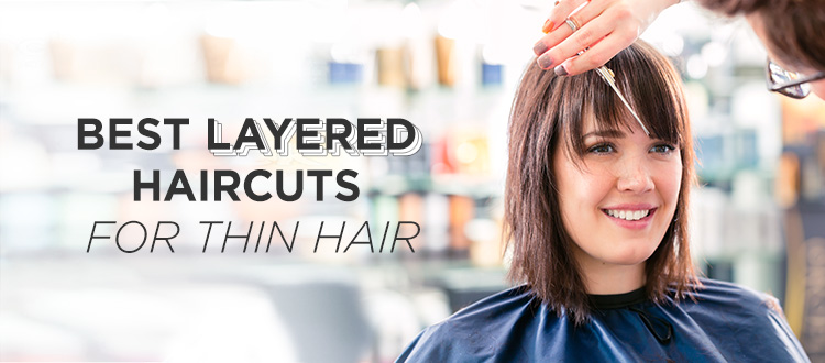 Best Layered Haircuts for Thin Hair