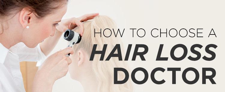choosing a hair loss doctor toppik hair blog