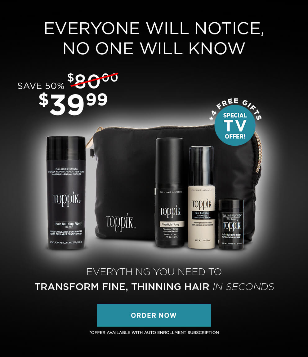 Transform fine thin hair in seconds order now special TV offer save 50 percent subscription program $39.99 plus 4 free gifts